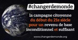#changerdemonde La campange pour un revenu de base inconditionnel et suffisant